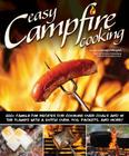 Easy Campfire Cooking: 200+ Family Fun Recipes for Cooking Over Coals and in the Flames with a Dutch Oven, Foil Packets, and More! Cover Image