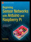Beginning Sensor Networks with Arduino and Raspberry Pi (Technology in Action) Cover Image