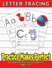 Practice Makes Perfect: Letter Tracing For Preschoolers And Toddlers Ages 2-6: Great Fun While Learning Cover Image