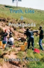 Truth, Lies and Propaganda Cover Image