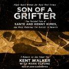 Son of a Grifter Lib/E: The Twisted Tale of Sante and Kenny Kimes, the Most Notorious Con Artists in America: A Memoir by the Other Son Cover Image
