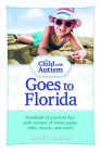 The Child with Autism Goes to Florida: Hundreds of Practical Tips, with Reviews of Theme Parks, Rides, Resorts, and More! Cover Image