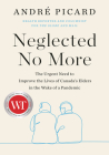 Neglected No More: The Urgent Need to Improve the Lives of Canada's Elders in the Wake of a Pandemic Cover Image