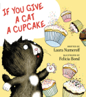 If You Give a Cat a Cupcake (If You Give...) Cover Image