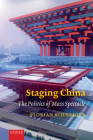 Staging China: The Politics of Mass Spectacle Cover Image