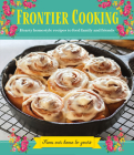 Frontier Cooking: Hearty Homestyle Recipes to Feed Family and Friends Cover Image
