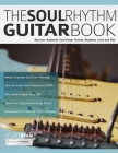 The Soul Rhythm Guitar Book: Discover Authentic Soul Guitar Chords, Rhythms, Licks and Fills Cover Image
