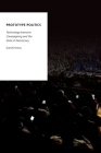 Prototype Politics: Technology-Intensive Campaigning and the Data of Democracy (Oxford Studies in Digital Politics) Cover Image