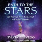 Path to the Stars Lib/E: My Journey from Girl Scout to Rocket Scientist Cover Image