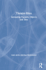 Theatre-Rites: Animating Puppets, Objects & Sites Cover Image