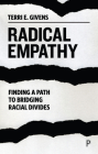 Radical Empathy: Finding a Path to Bridging Racial Divides Cover Image