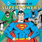 The Big Book of Superpowers (DC Super Heroes #17) Cover Image