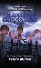 El Mundo de Chocolate: El Final Apenas Comienza Cover Image