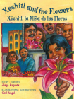 Xochitl and the Flowers: Xóchitl, La Niña de Las Flores Cover Image