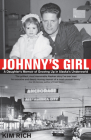 Johnny's Girl: A Daughter's Memoir of Growing Up I Cover Image
