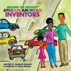 Imagine Life Without African-American Inventors Cover Image