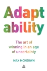 Adaptability: The Art of Winning in an Age of Uncertainty Cover Image