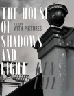 The House of Shadows and Light: A Story with Pictures Cover Image