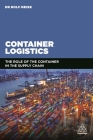 Container Logistics: The Role of the Container in the Supply Chain Cover Image