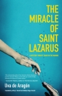 The Miracle of Saint Lazarus: A Mystery Twenty Years in the Making (Hispanic American Fiction, for Readers of Next Year in Havana) Cover Image