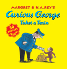 Curious George Takes a Train  with stickers Cover Image