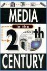 Media in the Twentieth Century (20th Century) Cover Image