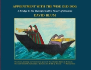 Appointment with the Wise Old Dog: A Bridge to the Transformative Power of Dreams Cover Image