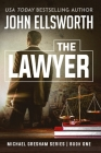 The Lawyer: Michael Gresham Legal Thriller Series Book One Cover Image
