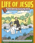 Life of Jesus Puzzle and Activity Book: Activity Fun with Your Best-Loved Bible Stories Cover Image