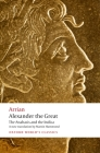 Alexander the Great: The Anabasis and the Indica (Oxford World's Classics) Cover Image