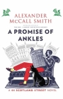 A Promise of Ankles: A 44 Scotland Street Novel Cover Image