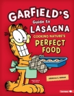 Garfield's (R) Guide to Lasagna: Cooking Nature's Perfect Food Cover Image