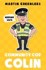 Community Cop Colin: Keeping Safe Cover Image