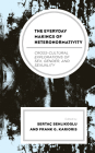 The Everyday Makings of Heteronormativity: Cross-Cultural Explorations of Sex, Gender, and Sexuality Cover Image