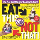 Eat This, Not That! 2013: The No-Diet Weight Loss Solution Cover Image