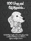 100 Dogs and Cats Mandala - An Adult Coloring Book Featuring Super Cute and Adorable Animals for Stress Relief and Relaxation Cover Image