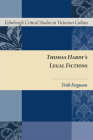 Thomas Hardy's Legal Fictions (Edinburgh Critical Studies in Victorian Culture) Cover Image