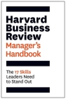 The Harvard Business Review Manager's Handbook: The 17 Skills Leaders Need to Stand Out (HBR Handbooks) Cover Image