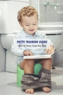 Potty Training Guide: How To Potty Train For Kids: Caring Book for Kids Cover Image