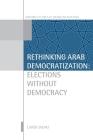 Rethinking Arab Democrat Osd: Ncs P (Oxford Studies in Democratization) Cover Image