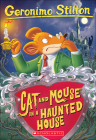 Cat and Mouse in a Haunted House (Geronimo Stilton #3) Cover Image