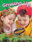 Growing Up (Kindergarten) (Science Readers: Content and Literacy) Cover Image