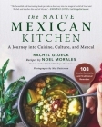 The Native Mexican Kitchen: A Journey into Cuisine, Culture, and Mezcal Cover Image