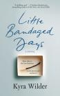 Little Bandaged Days: A Novel Cover Image