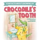 Crocodile's Tooth (Fun Facts about Growing) Cover Image