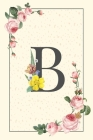 Daily To Do List Notebook B: Simple Floral Initial Monogram Letter B - 100 Daily Lined To Do Checklist Notebook Planner And Task Manager Undated Wi Cover Image