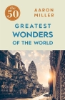 The 50 Greatest Wonders of the World Cover Image