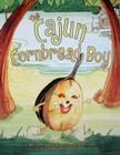 The Cajun Cornbread Boy Cover Image