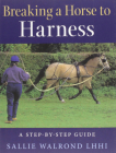 Breaking the Horse to Harness: A Step-By-Step Guide Cover Image