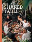 The Shared Table: Vegetarian and vegan feasts to cook for your crowd Cover Image
